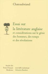 Essai sur la littérature anglaise et considérations sur le génie des hommes, des temps et des révolutions