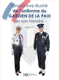 Grand livre illustré de l'uniforme du gardien de la paix et son histoire