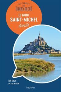 Le Mont-Saint-Michel dévoilé