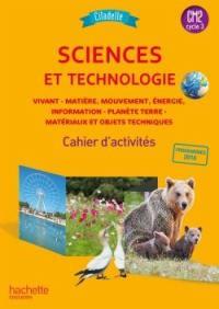 Sciences et technologie CM2, cycle 3 : vivant, matière, mouvement, énergie, information, planète Terre, matériaux et objets techniques : cahier d'activités, nouveauté 2018