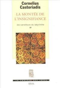 Les carrefours du labyrinthe. Volume 4, La montée de l'insignifiance