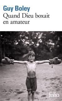 Quand Dieu boxait en amateur