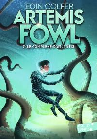 Artemis Fowl. Vol. 7. Le complexe d'Atlantis