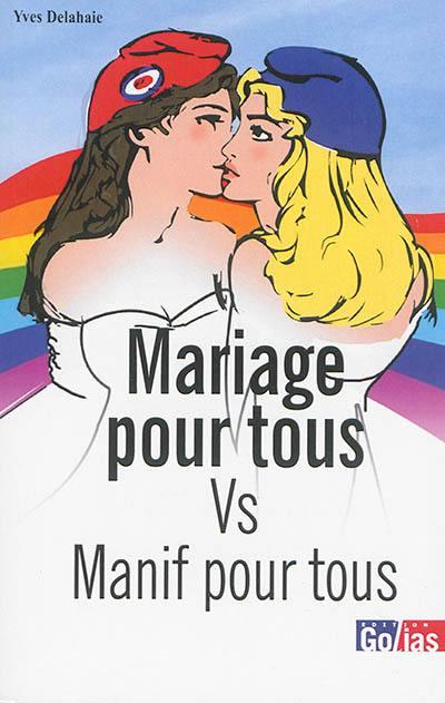 Mariage pour tous vs manif pour tous