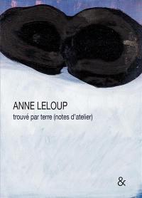Anne Leloup : trouvé par terre (notes d'atelier)