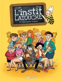 L'instit Latouche. Volume 1, Seul contre toutes !