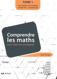 Comprendre les maths pour bien les enseigner. Volume 1, Traitement de données, géométrie, grandeurs