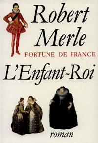Fortune de France. Volume 8, L'enfant-roi