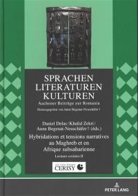 Les littératures du Maghreb et d'Afrique subsaharienne. Volume 2, Hybridations et tensions narratives au Maghreb et en Afrique subsaharienne