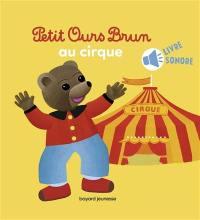 Petit Ours Brun au cirque