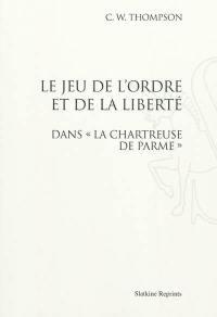 Le jeu de l'ordre et de la liberté dans La chartreuse de Parme