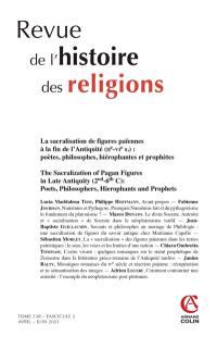 Revue de l'histoire des religions. n° 2 (2021), La sacralisation de figures païennes à la fin de l'Antiquité (IIe-VIe s.)