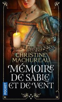 Mémoires. Volume 4, Mémoire de sable et de vent