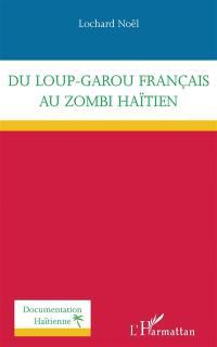 Du loup-garou français au zombi haïtien