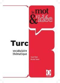 Le mot & l'idée : turc : vocabulaire thématique