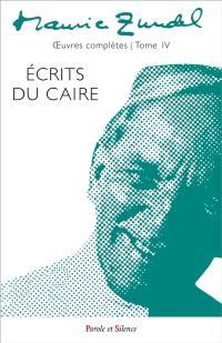 Oeuvres complètes. Volume 4, Ecrits du Caire