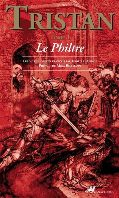 Tristan. Volume 1, Le philtre