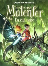 Malenfer. Volume 7, La cité noire