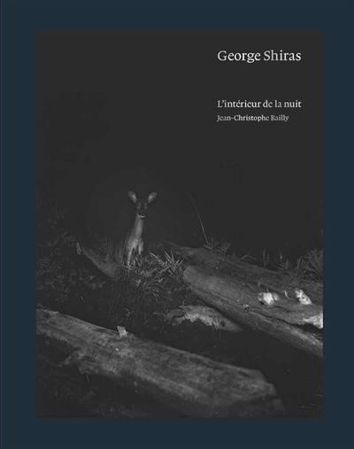 George Shiras : l'intérieur de la nuit