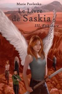 Le livre de Saskia. Volume 3, Enkidare