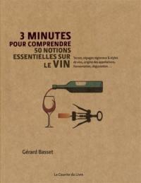 3 minutes pour comprendre 50 notions essentielles sur le vin