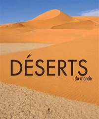 Déserts du monde = Deserts of the world