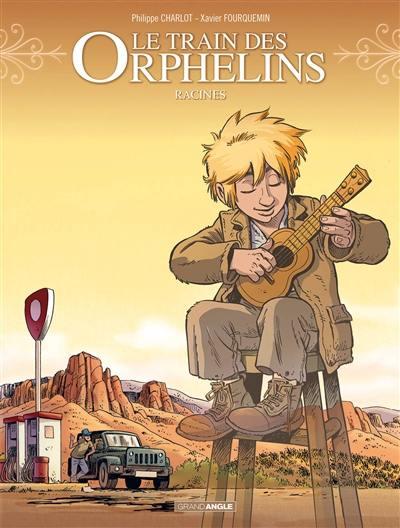 Le train des orphelins. Volume 7, Racines