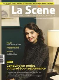 Scène (La) : le magazine professionnel des spectacles. n° 95, Conduire un projet culturel éco-responsable