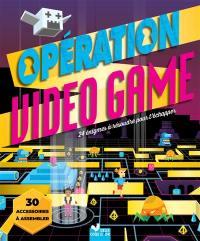 Opération vidéo game : 24 énigmes à résoudre pour t'échapper
