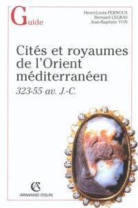 Cités et royaumes de l'Orient méditerranéen