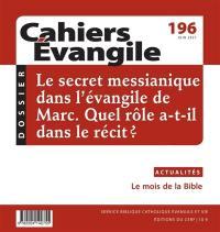 Cahiers Evangile. n° 196, Le secret messianique dans l'Evangile de Marc