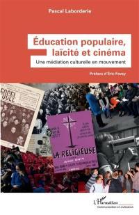 Education populaire, laïcité et cinéma