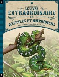 Le livre extraordinaire des reptiles et amphibiens