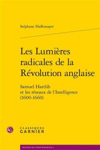 Les lumières radicales de la Révolution anglaise
