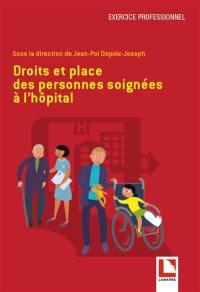 Droits et place des personnes soignées à l'hôpital