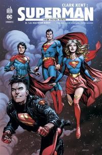 Clark Kent. Volume 6, La maison Kent