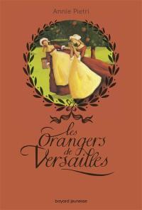 Les orangers de Versailles. Volume 1,