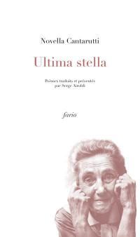 Ultima stella : quelques poèmes frioulans de Novella Cantarutti
