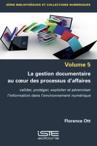 La gestion documentaire au coeur des processus d'affaires