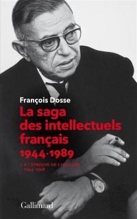 La saga des intellectuels français 1944-1989. Volume 1, A l'épreuve de l'histoire (1944-1968)