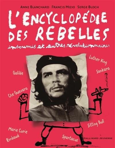 L'encyclopédie des rebelles, insoumis et autres révolutionnaires