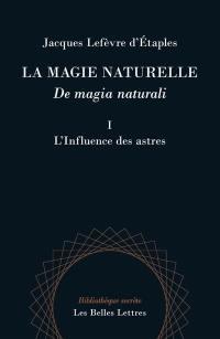 La magie naturelle. Volume 1, L'influence des astres