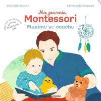 Ma journée Montessori. Volume 8, Maxime se couche