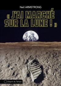 J'ai marché sur la Lune !