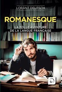 Romanesque : la folle aventure de la langue française, n° 1, Romanesque