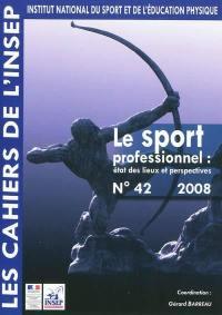 Cahiers de l'Insep (Les). n° 42, Le sport professionnel
