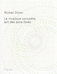 La musique concrète, art des sons fixés