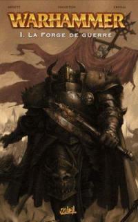 Warhammer. Vol. 1. La forge de guerre