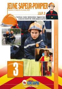 Jeune sapeur-pompier. Volume 3, Prompt secours, incendie, opérations diverses, engagement citoyen et acteurs de la sécurité civile, activités physiques et sportives