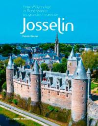 Entre Moyen Age et Renaissance, les grandes heures de Josselin